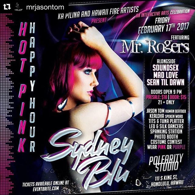 "#Repost @mrjasontom ・・・Tickets available at EventBrite, search ""Sydney Blu!"" This Friday, February 17th, 2017Ka Pilina and Hawaii Fire Artist Present: Hot Pink Happy Hour!An interactive Arts Celebration, Featuring the Musical Talents of SYDNEY BLU, MR. ROGERS, SOUNDSEX, MAD LOVE, and SEAN Till DAWN.Special Guests Include:Jason Tom - Hawaii's Human BeatboxKealoha - Hawaii's First Poet LaureateCollen McCown - Silk and LED PerformerOther activities include: Costume Contest, Photo Booth, Silk Dancers, LED Performers, and a Spanking Station.Come get your pink on for the hot pink happy hour! Wear PINK or PURPLE!Doors open at 9pm and party goes until 3am. - from Instagram"